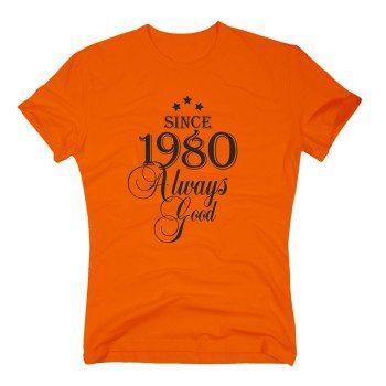 Geburtsjahr 1980 - Herren T-Shirt - Since 1980 Always Good
