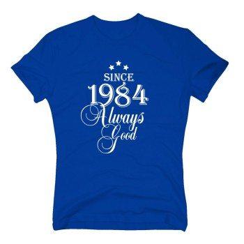 Geburtsjahr 1984 - Herren T-Shirt - Since 1984 Always Good