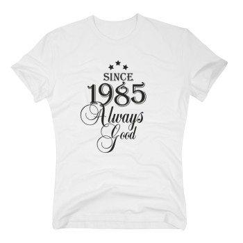 Geburtsjahr 1985 - Herren T-Shirt - Since 1985 Always Good