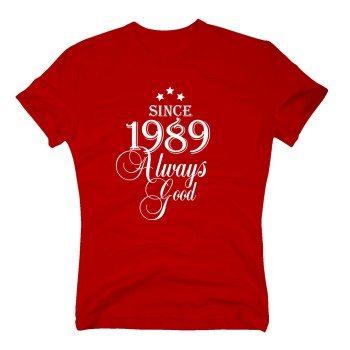 Geburtsjahr 1989 - Herren T-Shirt - Since 1989 Always Good