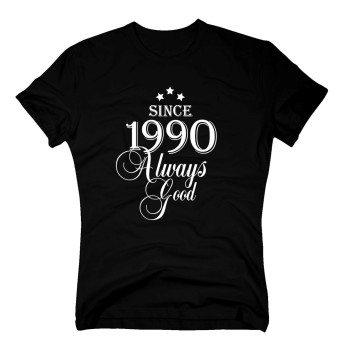 Geburtsjahr 1990 - Herren T-Shirt - Since 1990 Always Good