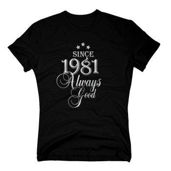 Geburtsjahr 1981 - Herren T-Shirt - Since 1981 Always Good