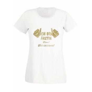 Ich bin Ärztin, weil ich's kann - Damen T-Shirt
