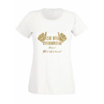 Ich bin Chirurgin, weil ich's kann - Damen T-Shirt Medizinstudium Ärztin Examen