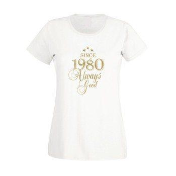 Since 1980 - Damen T-Shirt - Since 1980 Always Good