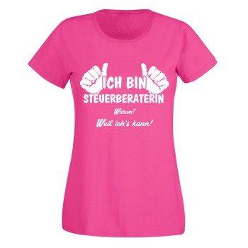 Ich bin Steuerberaterin, weil ich's kann - Damen T-Shirt