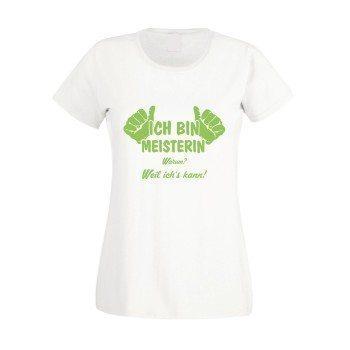 Damen T-Shirt - Ich bin Meisterin, weil ich's kann - weiß