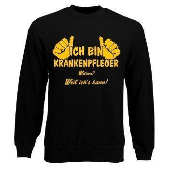 Herren Sweatshirt - Ich bin Krankenpfleger, weil ich's kann Schwarz