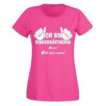 Damen T-Shirt - Ich bin Kindergärtnerin, weil ich's kann Pink