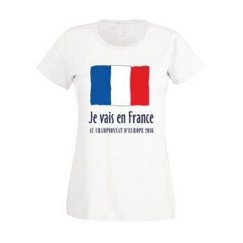 EM Damen T-Shirt - Je vais en France - Au championnat d'Europe 2016