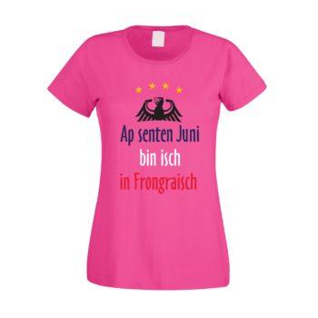 EM 2016 Damen T-Shirt - Ap senten Juni bin isch in Frongraisch