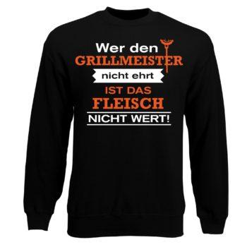 Herren Sweatshirt - Wer den Grillmeister nicht ehrt, ist das Fleisch nicht wert