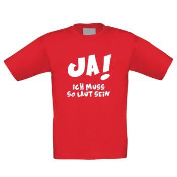 Kinder T-Shirt - Ja! Ich muss so laut sein