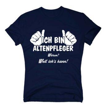 Altenpfleger T-Shirt Herren - Ich bin Altenpfleger, weil ich's kann