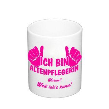 Kaffeebecher - Ich bin Altenpflegerin, weil ich's kann!