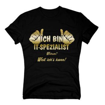 Geschenke für Informatiker - T-Shirt Herren - Ich bin IT-Spezialist, weil ich's kann!