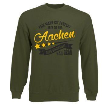 Herren Sweatshirt - Kein Mann ist perfekt aber die aus Aachen sind nah dran