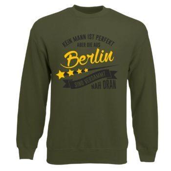 Herren Sweatshirt - Kein Mann ist perfekt aber die aus Berlin sind nah dran
