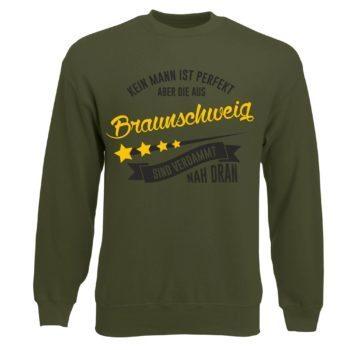 Herren Sweatshirt - Kein Mann ist perfekt aber die aus Braunschweig sind nah dran