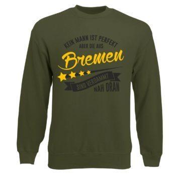 Herren Sweatshirt - Kein Mann ist perfekt aber die aus Bremen sind nah dran