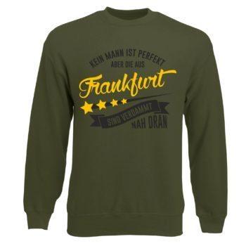 Herren Sweatshirt - Kein Mann ist perfekt aber die aus Frankfurt sind nah dran