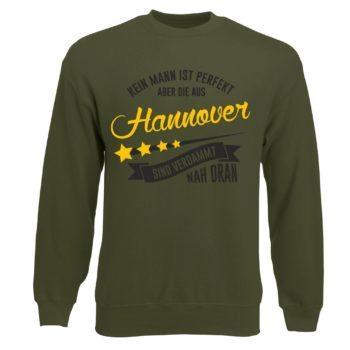 Herren Sweatshirt - Kein Mann ist perfekt aber die aus Hannover sind nah dran