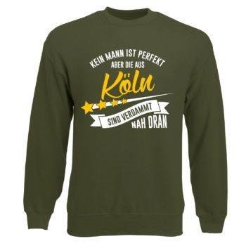 Herren Sweatshirt - Kein Mann ist perfekt aber die aus Köln sind nah dran