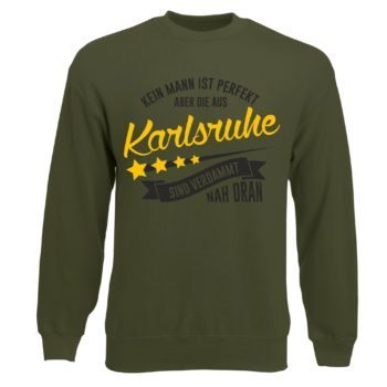 Herren Sweatshirt - Kein Mann ist perfekt aber die aus Karlsruhe sind nah dran