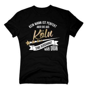 Herren T-Shirt - Kein Mann ist perfekt aber die aus Köln sind nah dran
