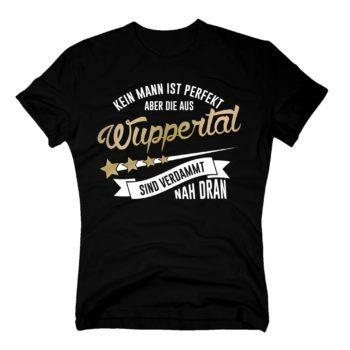 Herren T-Shirt - Kein Mann ist perfekt aber die aus Wuppertal sind nah dran