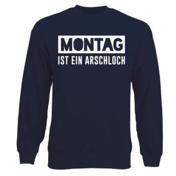 Herren Sweatshirt - Montag ist ein Arschloch