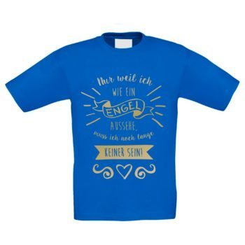 Kinder T-Shirt - Nur weil ich wie ein Engel aussehe