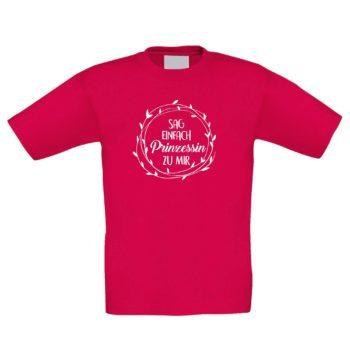 Kinder T-Shirt - Sag einfach Prinzessin zu mir