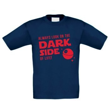 Kinder T-Shirt - Always look on the Dark Side of life