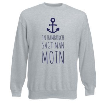 Herren Sweatshirt - In Hamburch sagt man Moin