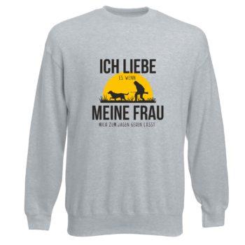 Herren Sweatshirt - Ich liebe es, wenn meine Frau mich zum Jagen gehen lässt - grau